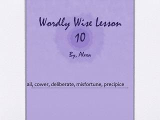 Wordly  Wise Lesson 10 By,  Alexa