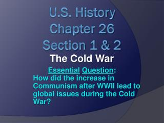 U.S. History  Chapter 26  Section 1 & 2
