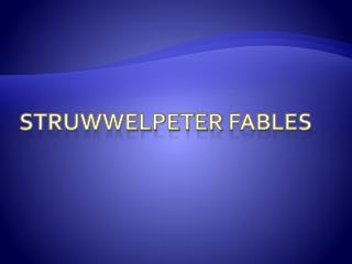 Struwwelpeter  fables