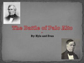The Battle of Palo Alto