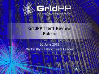 GridPP Tier1  Review Fabric