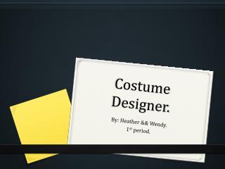 Costume Designer.