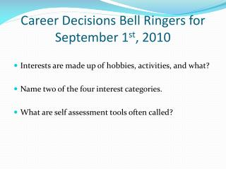 Career Decisions Bell Ringers for  September 1 st ,  2010