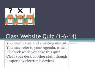 Class Website Quiz (1-6-14)
