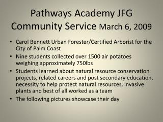 Pathways Academy JFG Community Service  March 6, 2009