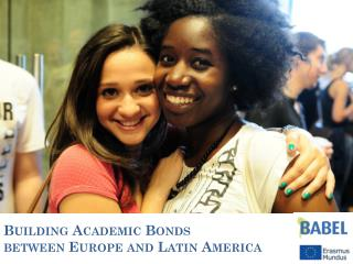 Building Academic Bonds  between Europe and Latin America