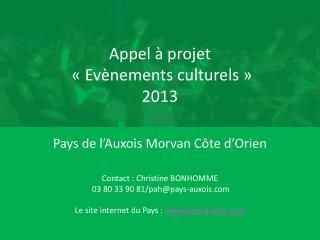 Appel à projet  «Evènements culturels» 2013