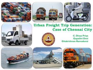 Urban Freight Trip Generation: Case of Chennai City