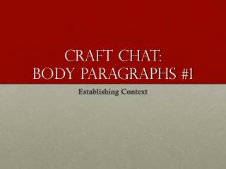 Craft Chat:  Body Paragraphs #1