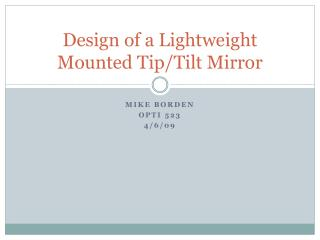 Design of a Lightweight Mounted Tip/Tilt Mirror