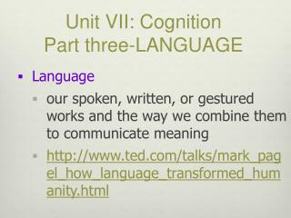 Unit VII: Cognition Part three-LANGUAGE