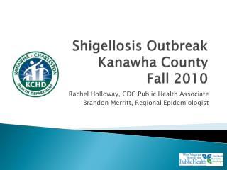 Shigellosis Outbreak Kanawha County Fall 2010