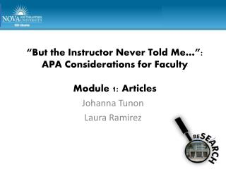 �But the Instructor Never Told Me��: APA Considerations for Faculty Module 1: Articles