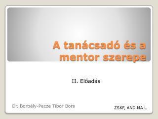 A tanácsadó és a mentor szerepe