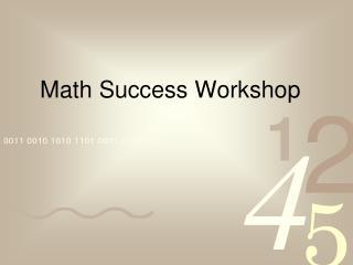 Math Success Workshop