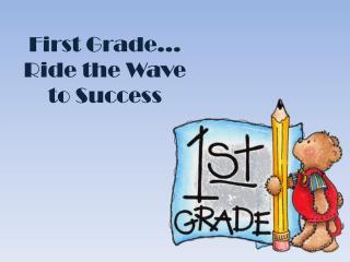 First Grade... Ride the Wave to Success