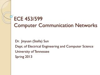 ECE 453/599  Computer Communication Networks