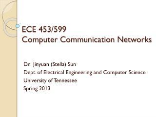 ECE 453/599  Computer Communication Networks