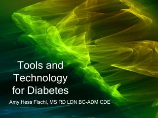 Tools and Technology for Diabetes