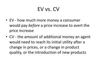 EV vs. CV