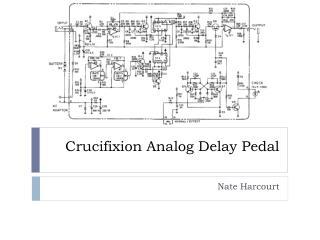 Crucifixion  Analog Delay Pedal