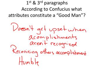 """1 st  & 3 rd  paragraphs According to Confucius what attributes constitute a """"Good Man""""?"""