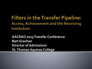 Filters in the Transfer Pipeline: Access, Achievement and the Receiving Institution
