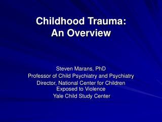 Childhood Trauma: An Overview