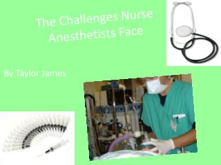 The Challenges Nurse Anesthetists Face