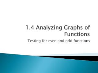 1.4 Analyzing Graphs of Functions