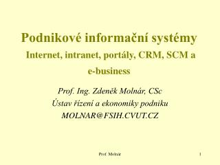 Podnikov  informacn  syst my  Internet, intranet, port ly, CRM, SCM a  e-business