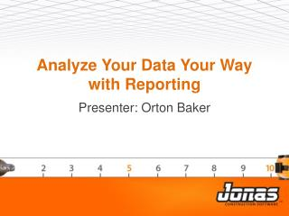 Analyze Your Data Your Way with Reporting