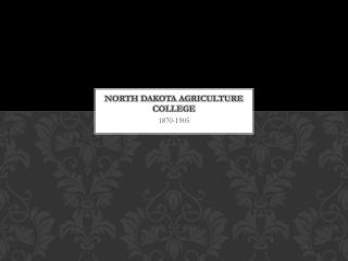 North Dakota Agriculture College