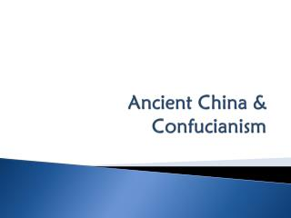 Ancient China & Confucianism