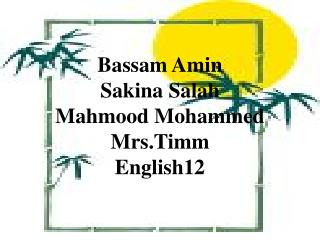 Bassam Amin Sakina  Salah Mahmood  Mohammed Mrs.Timm English12