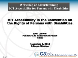 Workshop on Mainstreaming ICT Accessibility for  Persons  with D isabilities