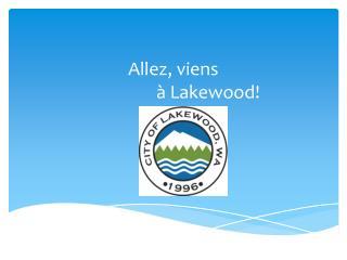 Allez ,  viens à Lakewood!