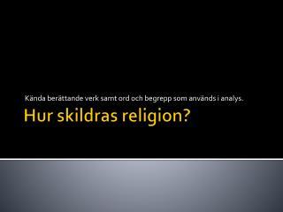 Hur skildras religion?