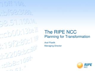 The RIPE NCC Planning for Transformation