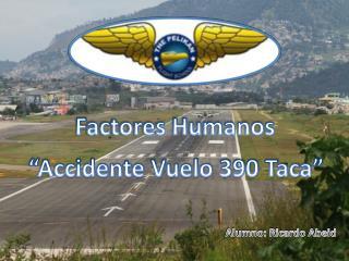 """""""Accidente Vuelo 390 Taca"""""""