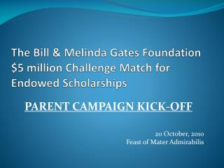 The Bill & Melinda Gates Foundation $5 million Challenge Match for Endowed Scholarships