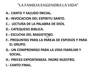 """""""LA FAMILIA ENGENDRA LA VIDA"""""""