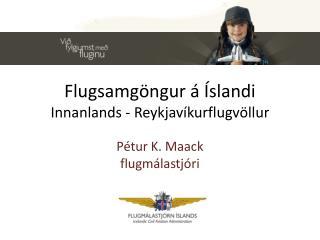 Flugsamgöngur á Íslandi  Innanlands - Reykjavíkurflugvöllur