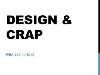 Design & Crap