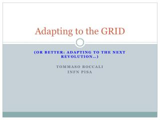 Adapting to the GRID