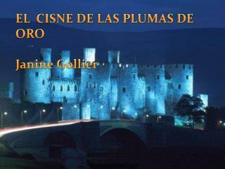 EL  CISNE DE LAS PLUMAS DE ORO Janine  Gollier