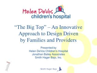 The Big Top    An Innovative Approach to Design Driven  by Families and Providers