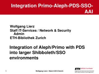 Integration  Primo- Aleph -PDS-SSO-AAI