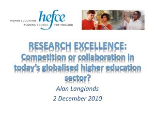 Research excellence:  Competition or collaboration in today�s globalised higher education sector?