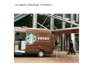 "…so I typed in ""bad design"" in  Pinterest  …"